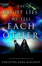 The Eight Lies We Tell Each Other by ChristineKirchoff