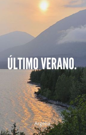 Último Verano. by Lia_Sangster
