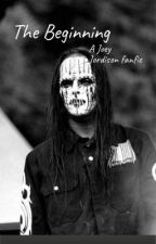 The Beginning (a Joey Jordison fanfic) by imscaryandyourscared