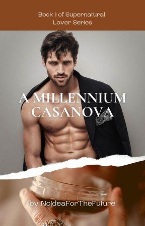 The Millennium Casanova by NoIdeaForTheFuture