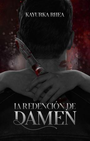 La Redención De Damen [+21] by KayurkaRhea