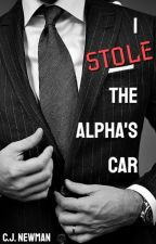 I Stole the Alpha's Car by cjnewman