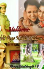 Maddamsir: Kabhi Pyar Kabhi Takkrar by overthinking019