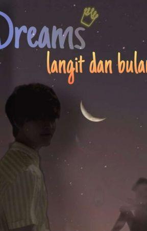 DREAMS Langit Dan Bulan by wulandari1112