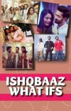 Ishqbaaz What Ifs  cover