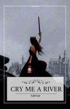 CRY ME A RIVER autorstwa natmar_