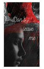 Don't leave me by ADW2808007