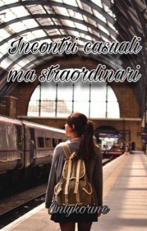 Incontri casuali ma straodinari by Onlykorine