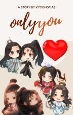 Only You (MXTX three main couples) by kyoongmae