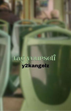 ↳ tag yourself by sincerelyyangels
