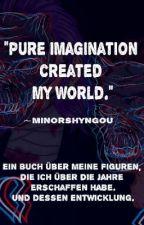 Pure imagination created my world von Minorshyngou