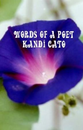 WORDS OF A POET by KandiCato