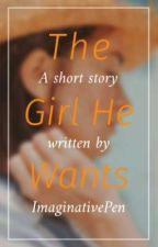 The Girl He Wants by music_arah