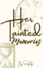 Her Tainted Memories ni SassyNyxs