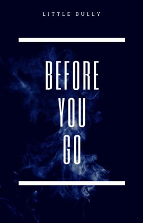 Before you go by LittleBully