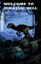 Welcome To Jurassic Hell by HarrietJ12