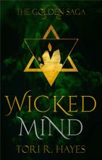 Wicked Mind [The Golden Saga #2] by ToriRHayes