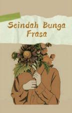 SEINDAH BUNGA FRASA by wiwiey_k