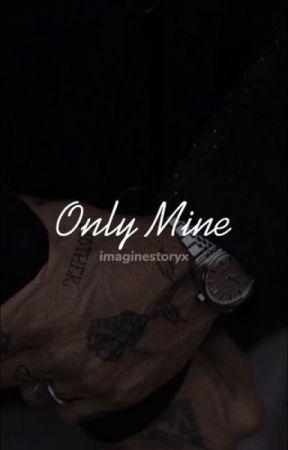 Only Mine by imaginestoryx