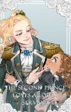 The Second Prince Loves a Lowly Servant? by Lemon-Aide123