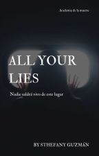 All your lies by Sthefanyguzmanlr