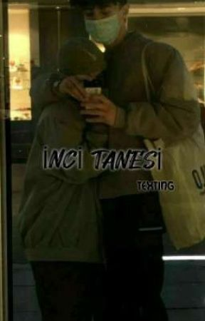 İnci Tanesi(Texting) by heart_beat0