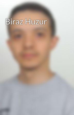 Biraz Huzur by tembelhaylaz53