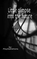 Little glimpse into the future by PlayGameYuna