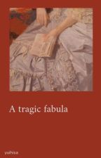 A tragic fabula by yuihisa