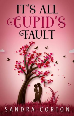 It's all Cupid's fault (The Holidaze Book 2) by SandraCorton