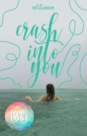 Crash Into You   ✔ by nikitaunam