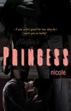 The Mafia's Princess [ON HOLD] by nlcoIe