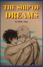 The Ship of Dreams by Bkdk_Simp