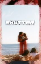 SHUTTER  by wat3rme1on