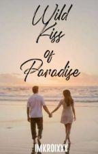 Wild Kiss of Paradise (RRS #1- Axel Dahez) ni imkroixxx