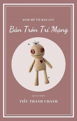 [Edit] Bàn Tròn Trí Mạng - Tiếu Thanh Chanh