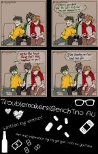 Troublemakers!Benchtrio AU by emmict