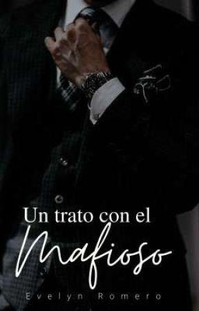 Un trato con el mafioso+18  by evelynromero21