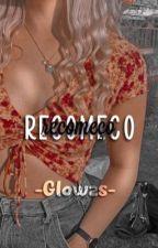 Recomeço  by Glowzs