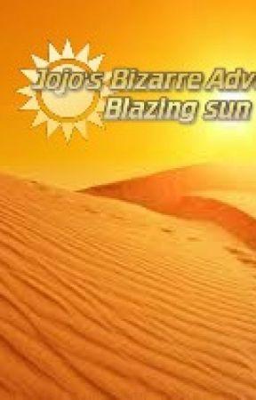 Jojo's bizarre adventures: Blazing Sun by origna1king955
