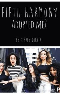 Fifth Harmony adopted me? cover