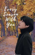 Every Season With You [Taehyung ]  by zz_purple_rainvow