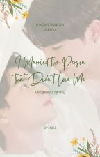 Marrying the Person that didn't Love me by Niel_Rafa