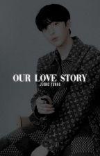 [OG/H] Our Love Story by jjonghwalightz