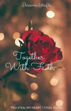 Together With Faith (Dimitri Series #1) by DessaniaAstrofile