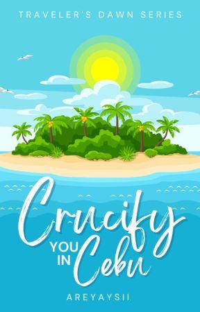 TDS: Crucify You in Cebu by areyaysii