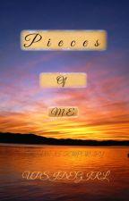 Pieces Of Me by upsidegirl