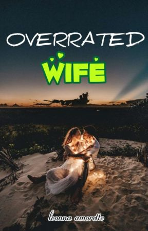 OVERRATED WIFE by luminescent85