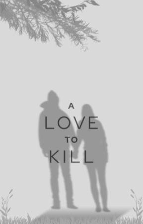 A Love to Kill💔 (LCY x LJ) by AnnaFrankie