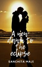 A New Dawn To The Eclipse by sanchitamaji4